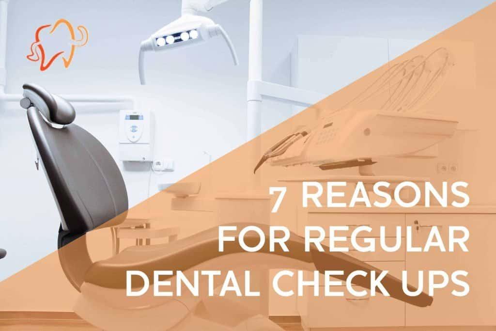 7 reasons for regular dental checkups