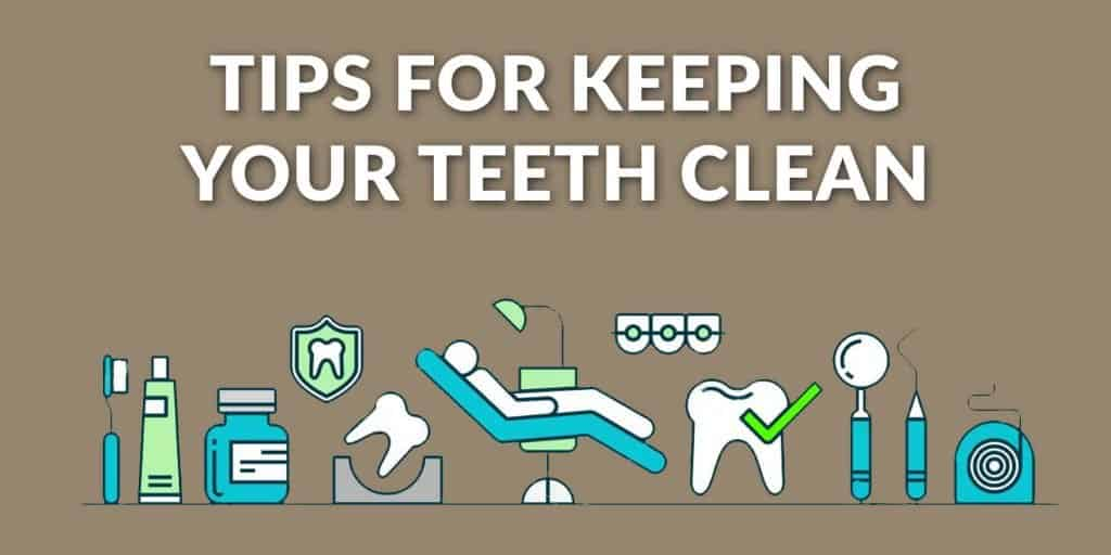 Tips for keeping your teeth clean